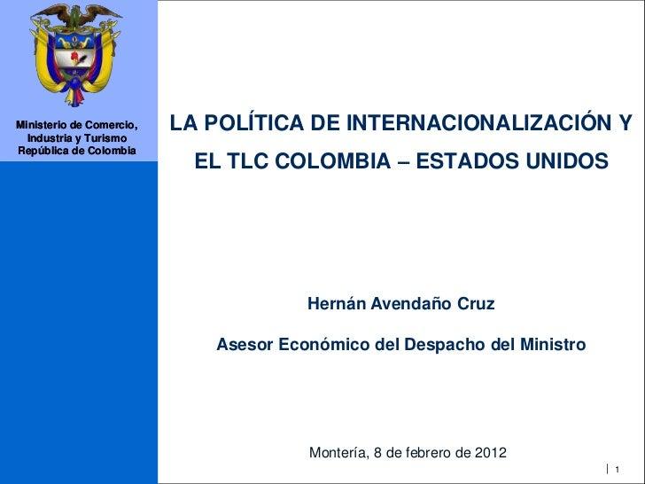 Ministerio de Comercio,   LA POLÍTICA DE INTERNACIONALIZACIÓN Y  Industria y TurismoRepública de Colombia                 ...