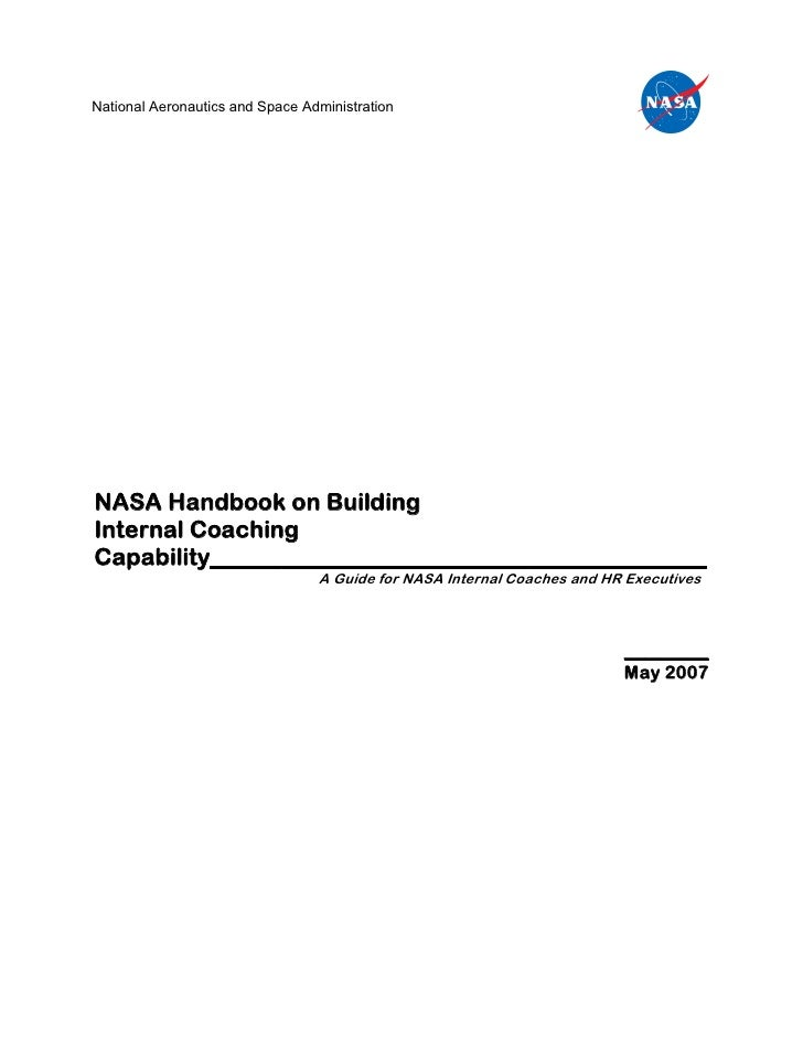 NationalAeronauticsandSpaceAdministration     NASA Handbook on Building Internal Coaching Capability__________________...