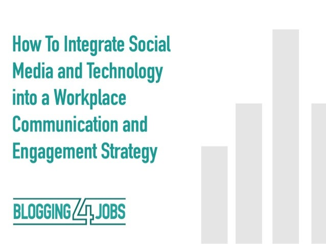 How to Integrate Social Media & Tech Into Your Workplace Communication Plan