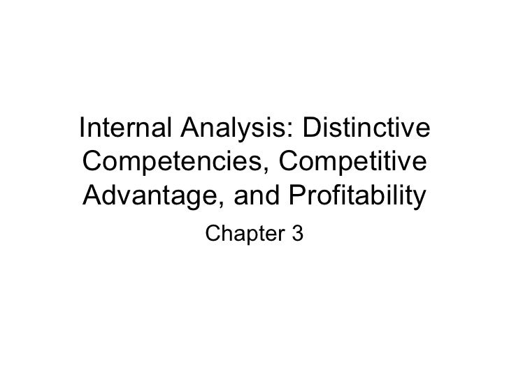Internal Analysis: Distinctive Competencies, Competitive Advantage, and Profitability Chapter 3