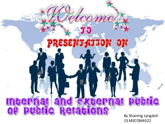 Internal and External publics of Public Relations by Shaining Star Lyngdoh