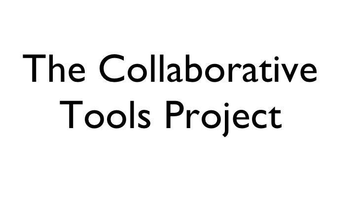 The Collaborative Tools Project