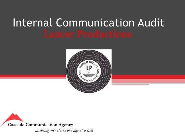 Internal Communication Audit Lancer Productions Cascade Communication Agency  … moving mountains one day at a time