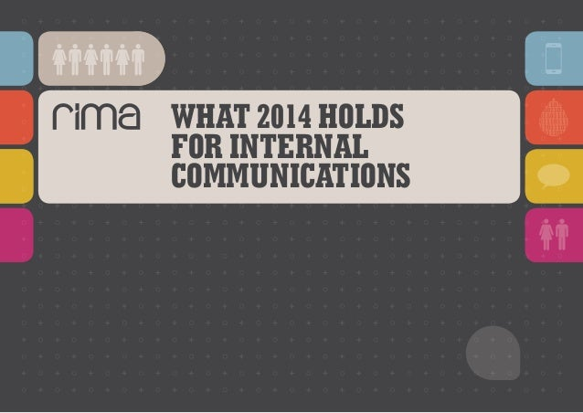 WHAT 2014 HOLDS FOR INTERNAL COMMUNICATIONS