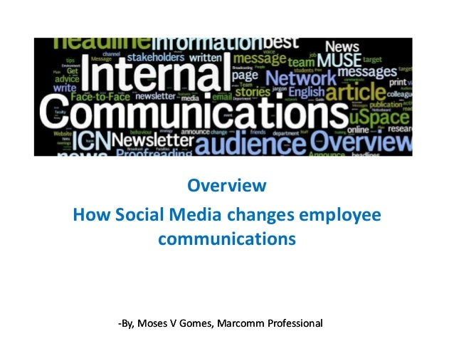 Overview How Social Media changes employee communications  -By, Moses V Gomes, Marcomm Professional