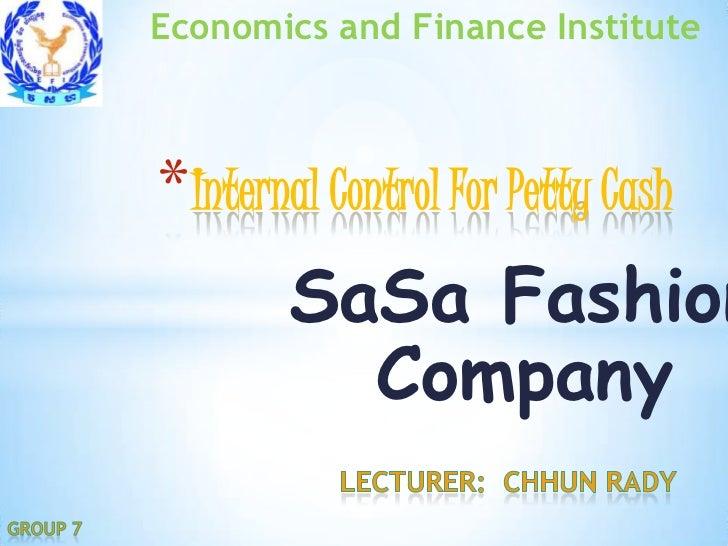 Economics and Finance Institute* Internal Control For Petty Cash        SaSa Fashion          Company