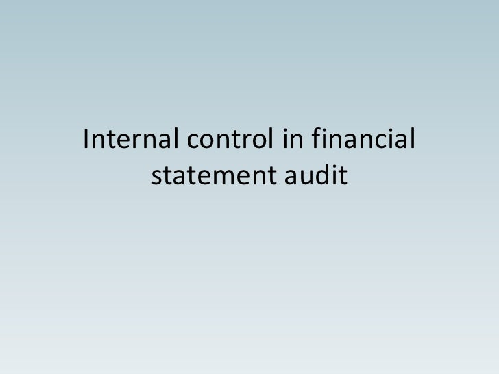 Internal control in financial statement audit<br />