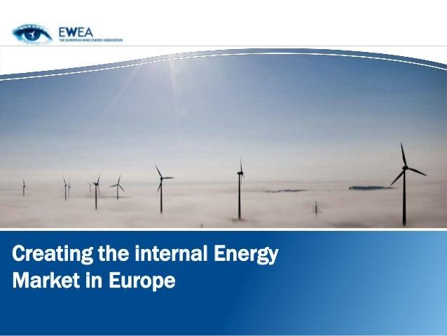 Creating the internal EnergyMarket in Europe