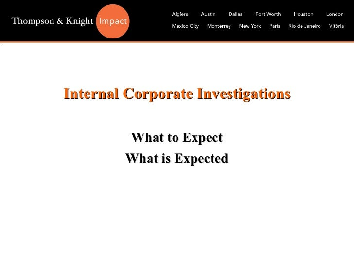 Internal Corporate Investigations What to Expect What is Expected