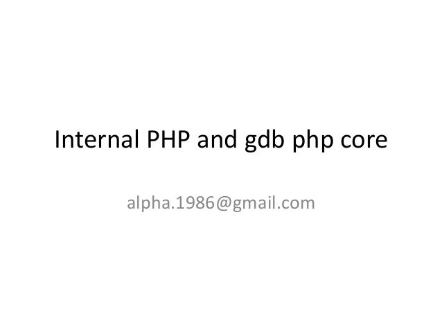 Internal PHP and gdb php core alpha.1986@gmail.com