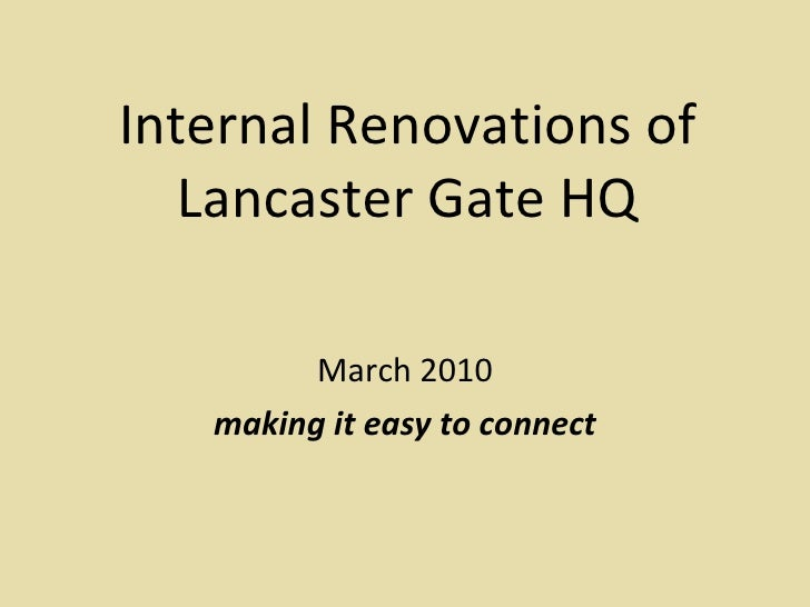 Internal Renovations of Lancaster Gate HQ March 2010 making it easy to connect