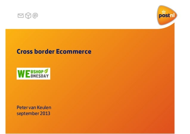 Cross border Ecommerce Peter van Keulen september 2013