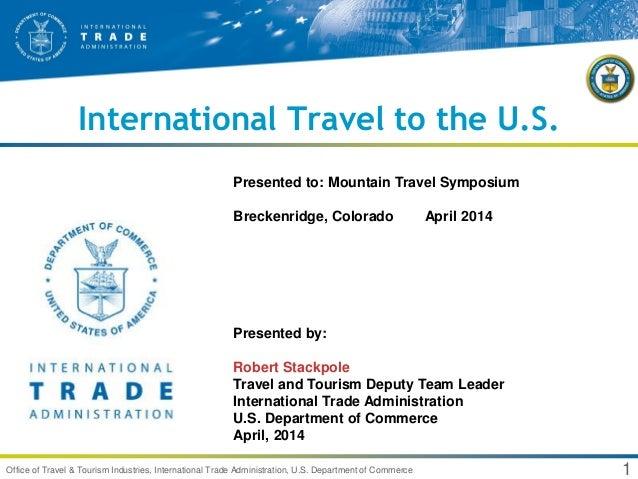 1Office of Travel & Tourism Industries, International Trade Administration, U.S. Department of Commerce International Trav...