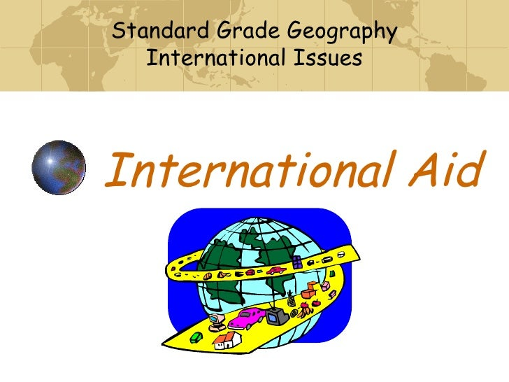International Aid Standard Grade Geography International Issues