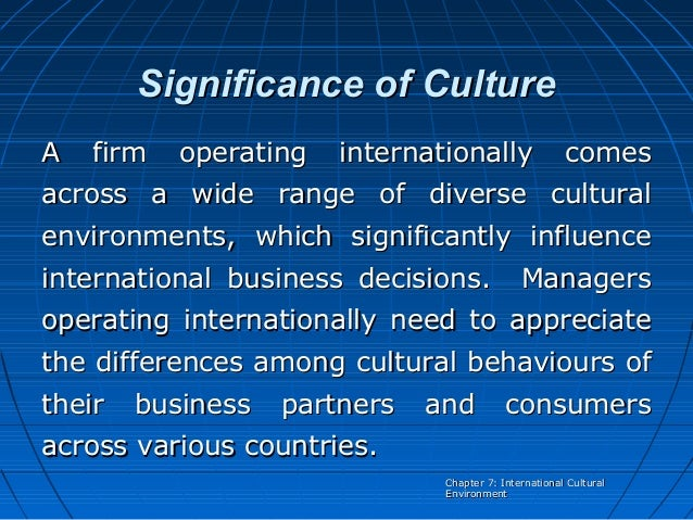 cultural environment influence on international business Cultural stereotyping in international business relationships michelle carr   other's culture), which in turn influences the environment of the initial relationship.