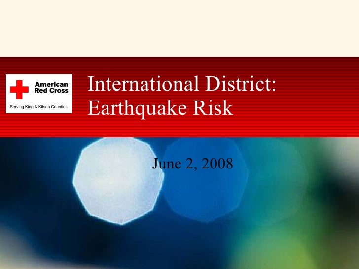 International District: Earthquake Risk June 2, 2008