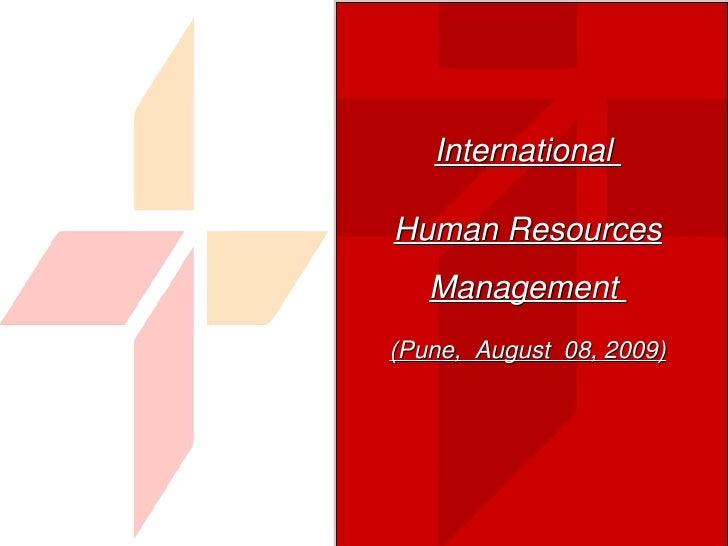 International  Human Resources Management  (Pune,  August  08, 2009)