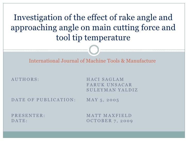 Investigation of the effect of rake angle and approaching angle on main cutting force and tool tip temperature<br />Intern...