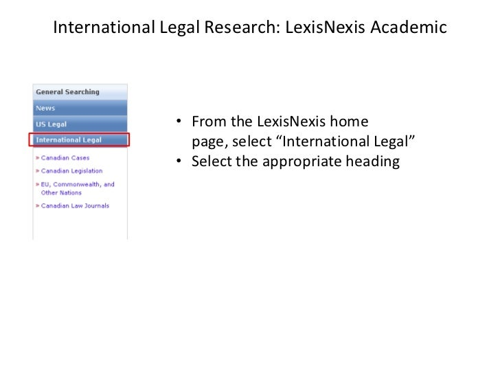 """International Legal Research: LexisNexis Academic               • From the LexisNexis home                 page, select """"I..."""