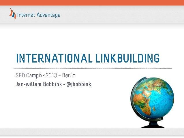 International linkbuilding by Jan-Willem Bobbink   Seo Campixx 2013
