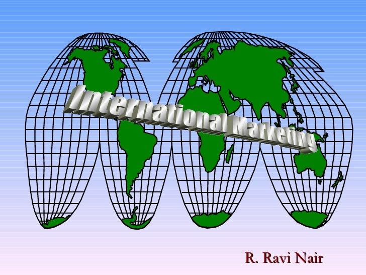 International Marketing R. Ravi Nair
