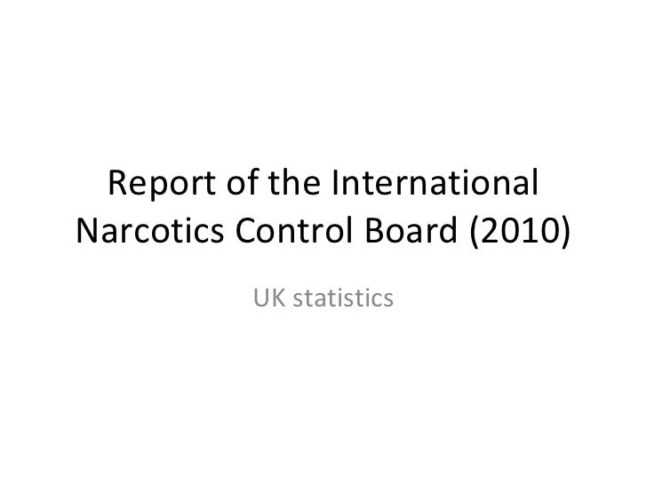 Report of the International Narcotics Control Board (2010) UK statistics