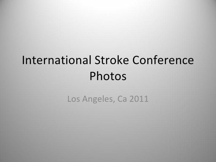 International Stroke Conference Photos Los Angeles, Ca 2011