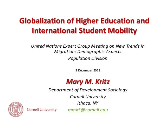 Globalization of Higher Education and International Student Mobility United Nations Expert Group Meeting on New Trends in ...