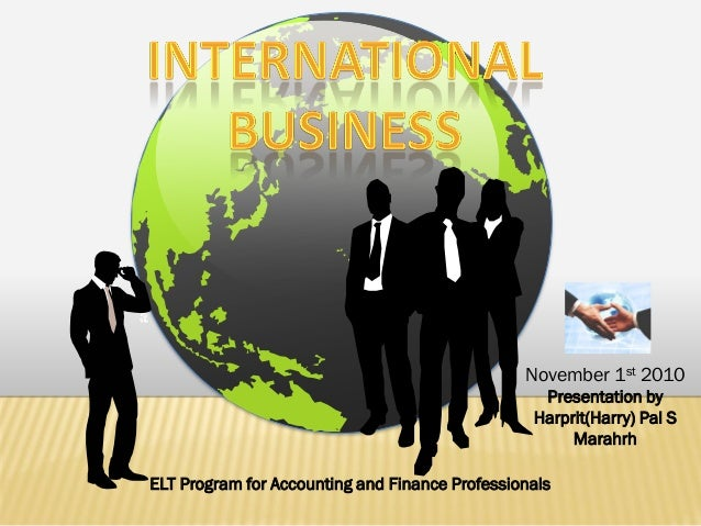 November 1st 2010 Presentation by Harprit(Harry) Pal S Marahrh ELT Program for Accounting and Finance Professionals