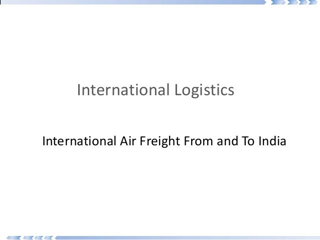 International Air Freight From and To IndiaInternational Logistics