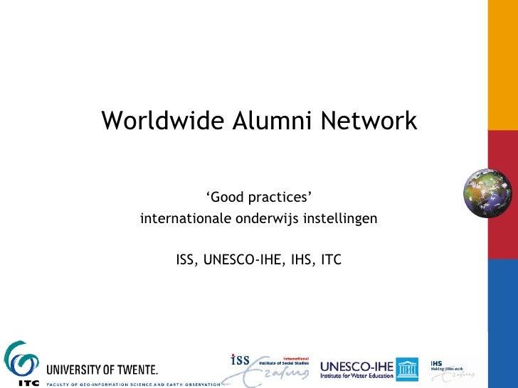 Worldwide Alumni Network                         'Good practices'              internationale onderwijs instellingen      ...