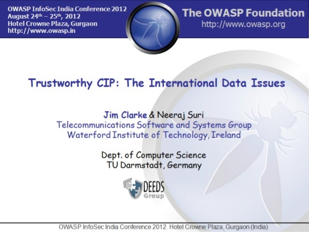 Trustworthy CIP: The International Data Issues              Jim Clarke & Neeraj Suri    Telecommunications Software and Sy...