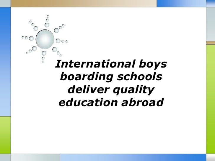 International boys boarding schools  deliver quality education abroad