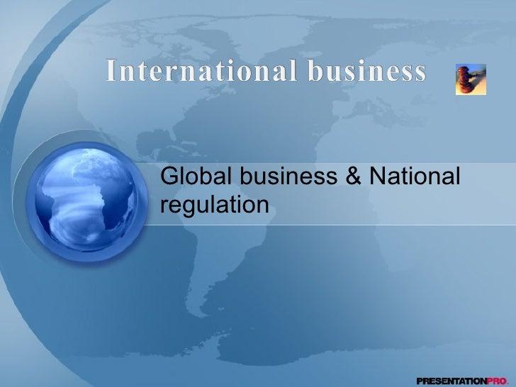 Global business & National regulation