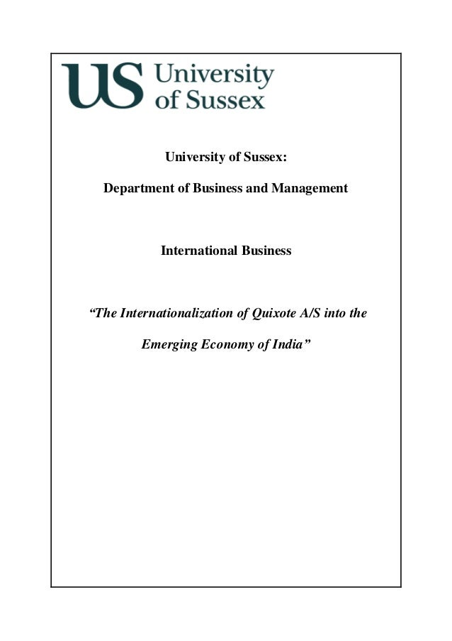 "University of Sussex:Department of Business and ManagementInternational Business""The Internationalization of Quixote A/S i..."
