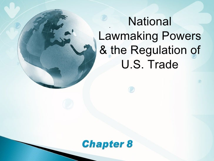 . National Lawmaking Powers & the Regulation of U.S. Trade