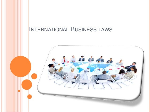 INTERNATIONAL BUSINESS LAWS