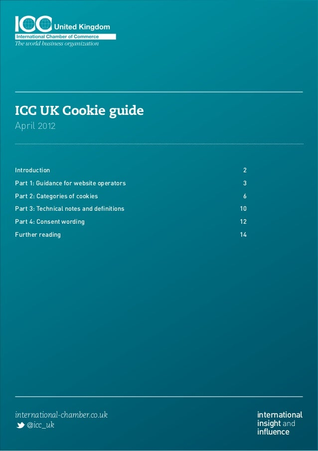 ICC UK Cookie guideApril 2012Introduction	2Part 1: Guidance for website operators	    3Part 2: Categories of cookies	     ...