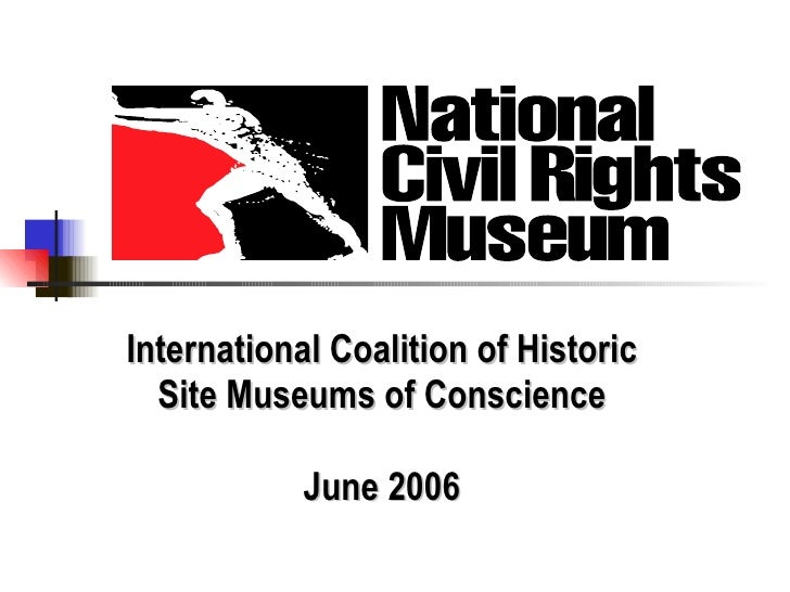 International Coalition of Historic Site Museums of Conscience June 2006