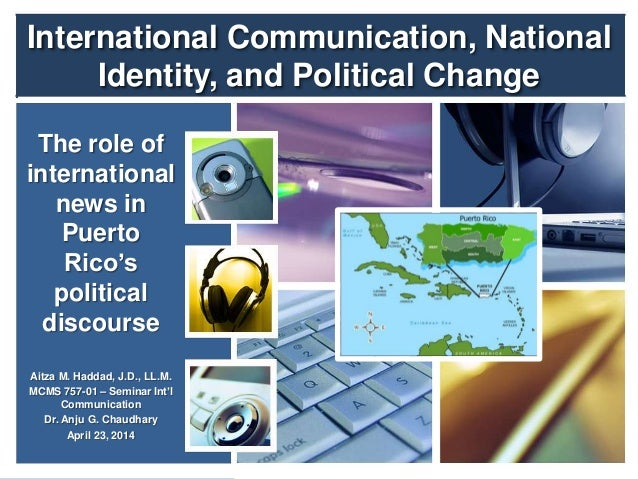 International communication, national identity, and political change: The role of international news in Puerto Rico's political discourse