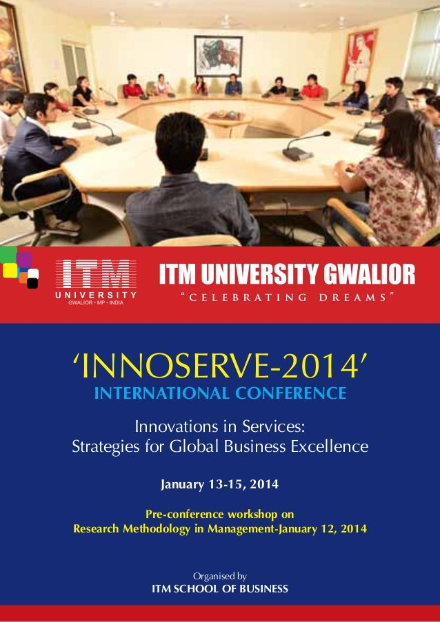 International Conference INNOSERVE-2014 ITM School of Business-ITM University Gwalior(13-15 January 2014)