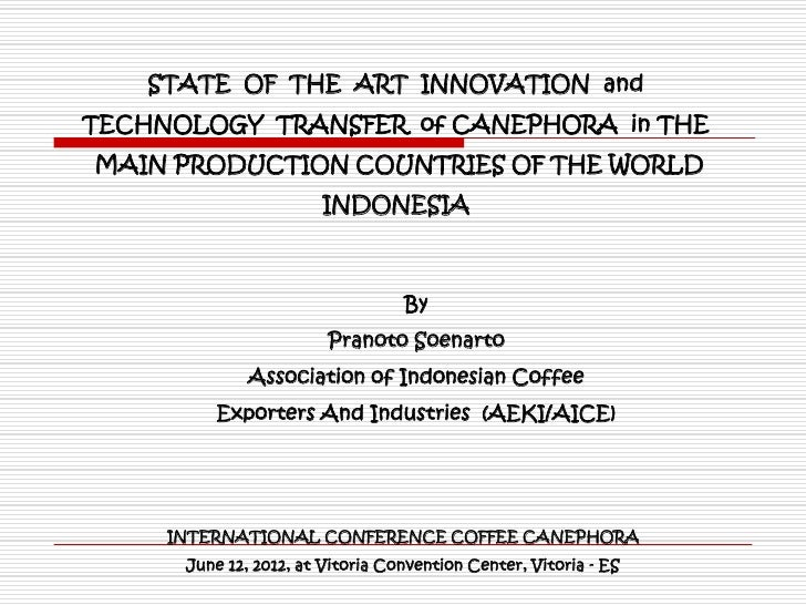 STATE OF THE ART INNOVATION andTECHNOLOGY TRANSFER of CANEPHORA in THEMAIN PRODUCTION COUNTRIES OF THE WORLD              ...