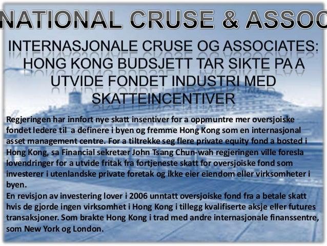 Internasjonale Cruse og Associates: Hong Kong budsjett tar sikte pa a utvide fondet industri med skatteincentiver/BLOGGER
