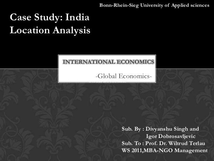 Bonn-Rhein-Sieg University of Applied sciencesCase Study: IndiaLocation Analysis           INTERNATIONAL ECONOMICS        ...