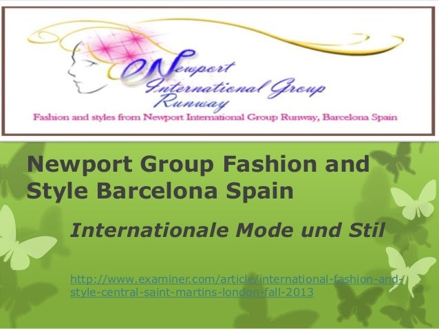 Newport Group Fashion andStyle Barcelona Spain   Internationale Mode und Stil   http://www.examiner.com/article/internatio...