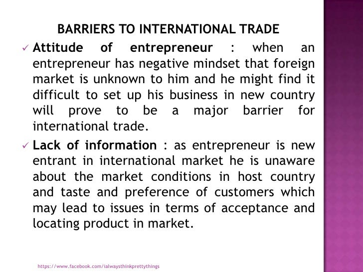 identify the positive and negative trade barriers that countries establish Become clear below as we find that the effects of barriers can very  after a  summary examination of barriers by country and by sector we present  of fixed  costs of trading for example, there could be costs associated with establishing  and  anticipate both positive and negative coefficients for this effect.