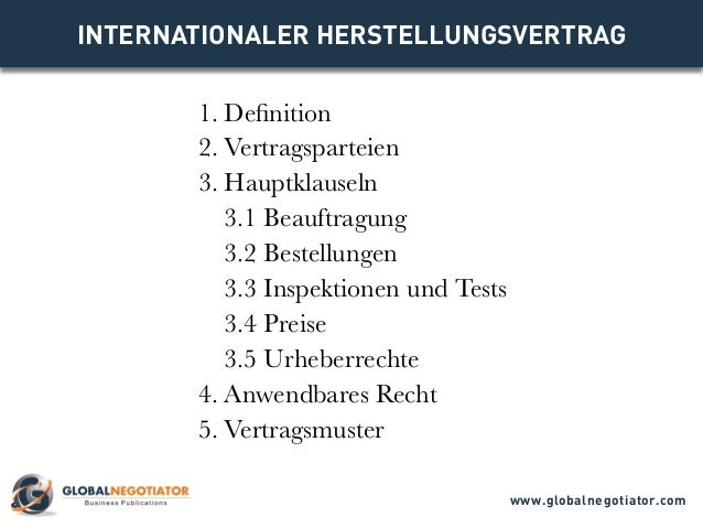 INTERNATIONALER HERSTELLUNGSVERTRAG 1. Definition 2. Vertragsparteien 3. Hauptklauseln 3.1 Beauftragung 3.2 Bestellungen 3...