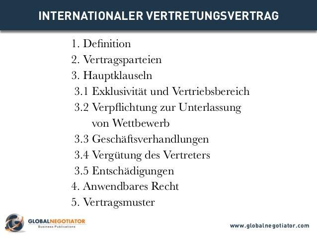 INTERNATIONALER VERTRETUNGSVERTRAG 1. Definition 2. Vertragsparteien 3. Hauptklauseln 3.1 Exklusivität und Vertriebsbereic...