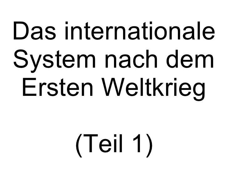 Das internationale System nach dem Ersten Weltkrieg (Teil 1)