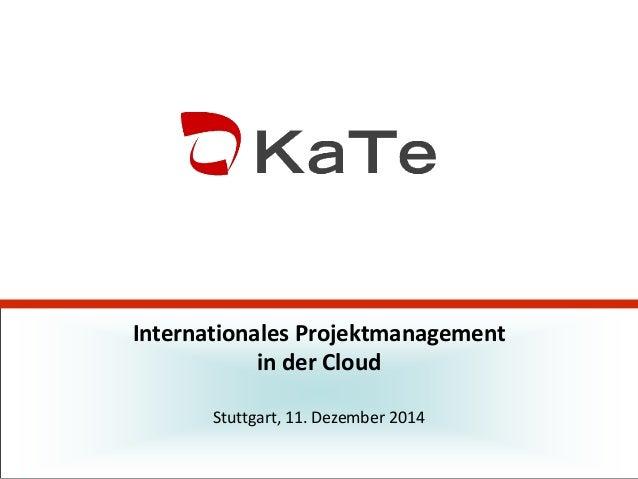 Internationales Projektmanagement in der Cloud Stuttgart, 11. Dezember 2014